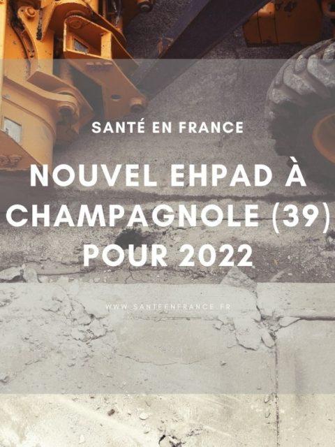 Nouvel EHPAD à Champagnole pour 2022